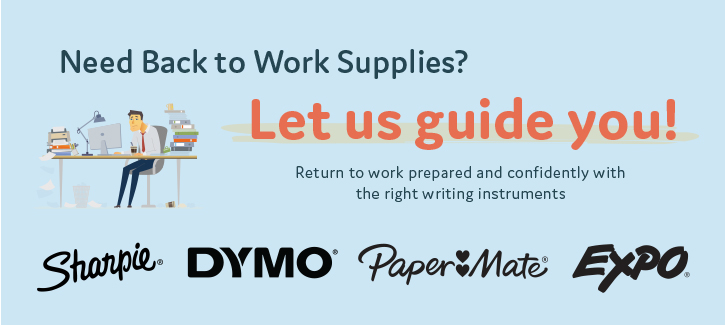 Need back to work supplies? Let us guide you. Sharpie - Dymo - Papermate - Expo - Click to Shop